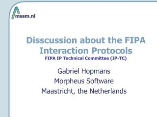 Disscussion about the FIPA Interaction Protocols  FIPA IP Technical Committee (IP-TC)