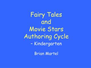 Fairy Tales  and  Movie Stars Authoring Cycle – Kindergarten