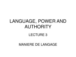 LANGUAGE, POWER AND AUTHORITY