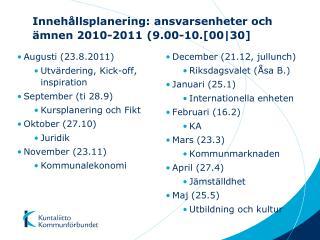 Inneh�llsplanering: ansvarsenheter och �mnen 2010-2011 (9.00-10.[00|30]