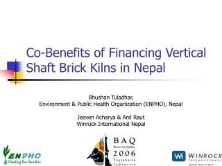 Co-Benefits of Financing Vertical Shaft Brick Kilns in Nepal