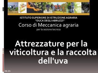 Attrezzature per la viticoltura e la raccolta dell'uva