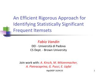 An Efficient Rigorous Approach for Identifying Statistically Significant Frequent Itemsets