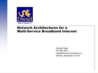 Network Architectures for a Multi-Service Broadband Internet