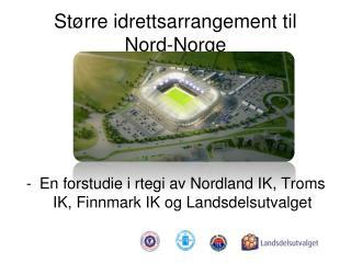 Større idrettsarrangement til     Nord-Norge