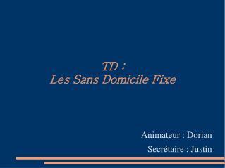 TD :  Les Sans Domicile Fixe