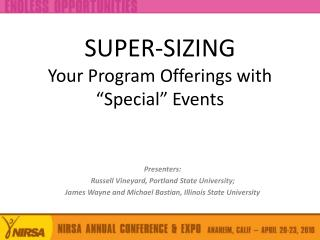 "SUPER-SIZING  Your Program Offerings with ""Special"" Events"