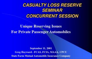 CASUALTY LOSS RESERVE SEMINAR CONCURRENT SESSION