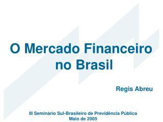 O Mercado Financeiro no Brasil