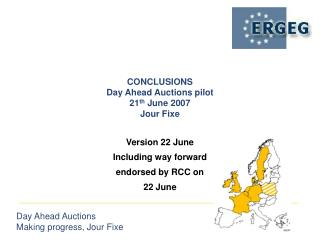 CONCLUSIONS Day Ahead Auctions pilot  21 th  June 2007 Jour Fixe