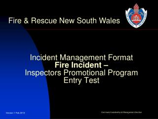 Incident Management Format  Fire Incident –  Inspectors Promotional Program Entry Test