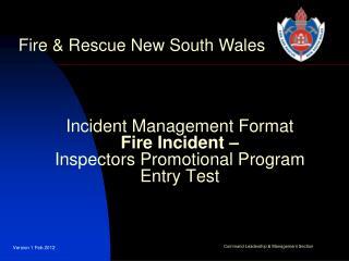 Incident Management Format  Fire Incident –  Inspectors Promotional Program Entry Test