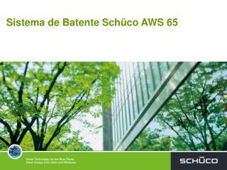 Sistema de Batente Schüco AWS 65