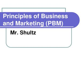 Principles of Business and Marketing (PBM)