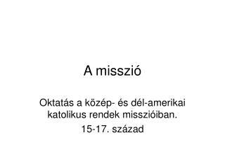 A misszió