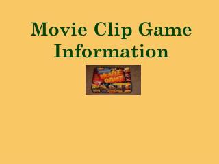 Movie Clip Game Information