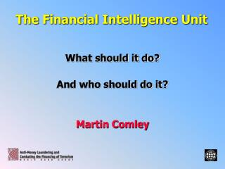 The Financial Intelligence Unit