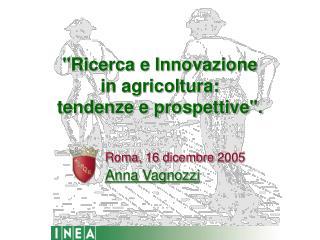 """""""Ricerca e Innovazione in agricoltura:  tendenze e prospettive""""."""