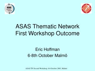 ASAS Thematic Network First Workshop Outcome