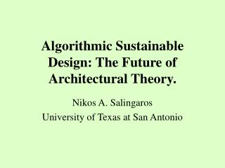 Algorithmic Sustainable Design: The Future of Architectural Theory.