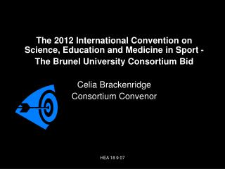 The 2012 International Convention on Science, Education and Medicine in Sport -