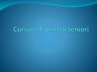 Cursuri  IT  pentru seniori