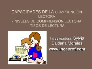 CAPACIDADES DE LA  COMPRENSIÓN LECTORA  -  NIVELES DE COMPRENSIÓN LECTORA. - TIPOS DE LECTURA.