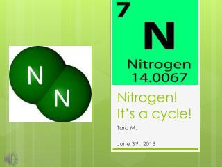 Nitrogen! It's a cycle!