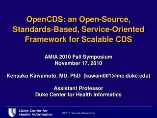 OpenCDS: an Open-Source,  Standards-Based, Service-Oriented Framework for Scalable CDS