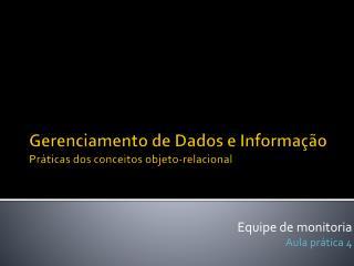 Gerenciamento de Dados e Informação Práticas dos conceitos objeto-relacional