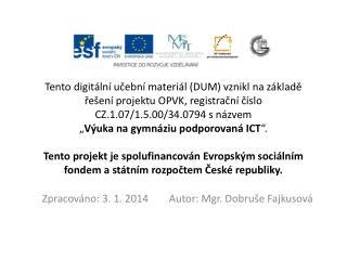 Zpracováno: 3. 1. 2014        Autor: Mgr.  Dobruše  Fajkusová
