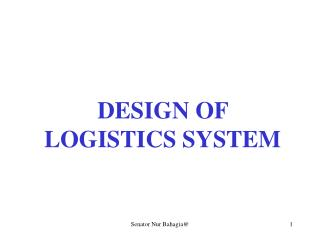 DESIGN OF LOGISTICS SYSTEM