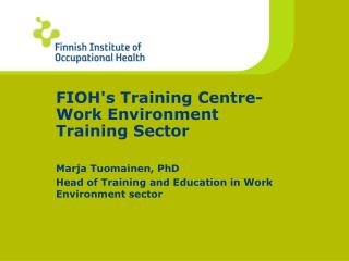 FIOH's Training Centre- Work Environment  Training Sector