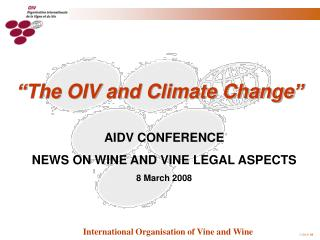 AIDV CONFERENCE NEWS ON WINE AND VINE LEGAL ASPECTS 8 March 2008