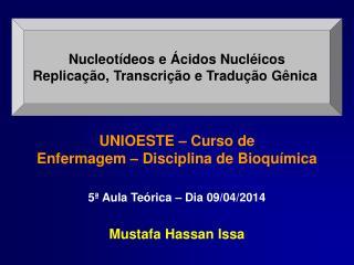 Nucleotídeos e Ácidos Nucléicos Replicação, Transcrição e Tradução Gênica