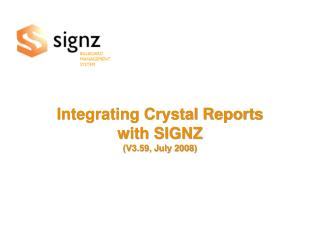 Integrating Crystal Reports  with SIGNZ  ( V3.59, July 2008)