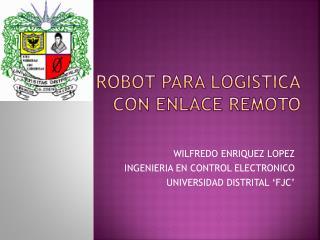 ROBOT  PARA LOGISTICA CON  enlace remoto
