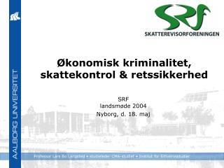 Økonomisk kriminalitet, skattekontrol & retssikkerhed