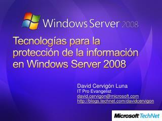 Tecnologías para la protección de la información en Windows Server 2008