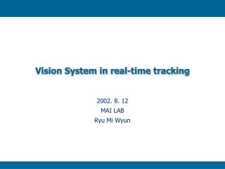 Vision System in real-time tracking
