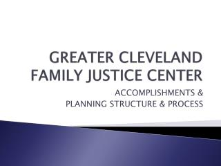 GREATER CLEVELAND FAMILY JUSTICE CENTER