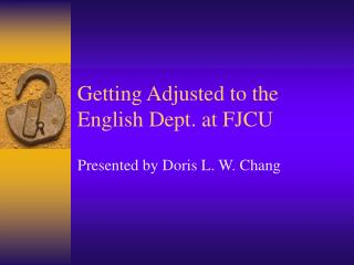 Getting Adjusted to the English Dept. at FJCU