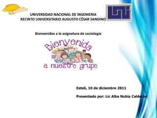 Estelí,  10 de  dic iembre  2011 Presentado por:  Lic  Alba Nubia Calderón