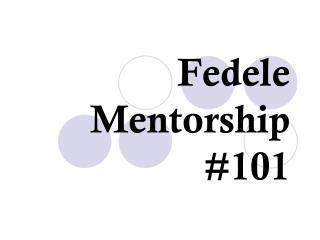 Fedele Mentorship #101