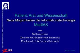 Patient, Arzt und Wissenschaft  Neue Möglichkeiten der Informationstechnologie   MedIAS