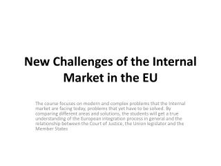 New Challenges of the Internal Market in the EU