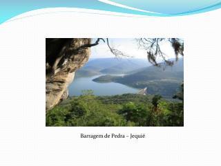 Barragem de Pedra –  Jequié