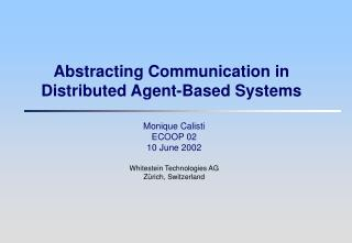 Abstracting Communication in Distributed Agent-Based Systems