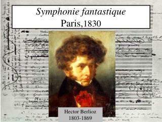 Symphonie fantastique Paris, 1830