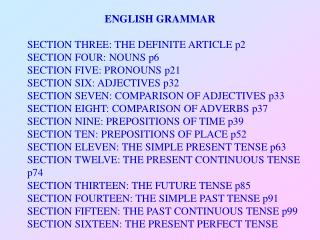 ENGLISH GRAMMAR SECTION THREE: THE DEFINITE ARTICLE p2 SECTION FOUR: NOUNS p6